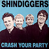 Shindiggers - Crash Your Party LP